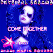 Come Together by Physical Dreams