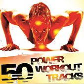 50 Power Workout Tracks by Various Artists