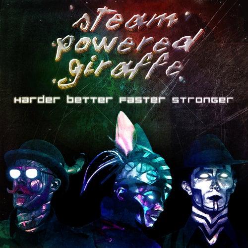 Harder Better Faster Stronger (Cover) by Steam Powered Giraffe