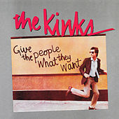 Give the People What They Want von The Kinks