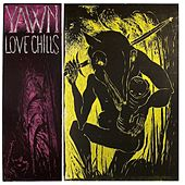 Love Chills by YAWN