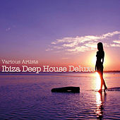 Ibiza Deep House Deluxe by Various Artists