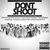 Don't Shoot (feat. Rick Ross, 2 Chainz, Diddy, Fabolous, Wale, DJ Khaled, Swizz Beatz, Yo Gotti, Currensy, Problem, King Pharaoh & TGT) - Single by The Game
