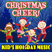 Christmas Cheer! Kid's Holiday Music by Various Artists