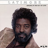 Singing in the Key of Love by Latimore