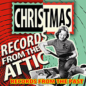 Christmas Records from the Attic - Records from the Past by Various Artists