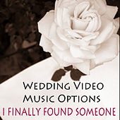 Wedding Video Music Options: I Finally Found Someone by The O'Neill Brothers Group