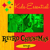 Kid's Essential Retro Christmas Songs by Various Artists