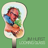 Looking Glass by Jim Hurst