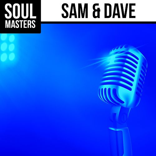 Soul Masters: Sam & Dave von Sam and Dave