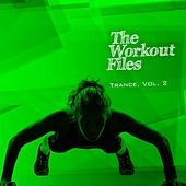 The Workout Files - Trance, Vol. 2 by Various Artists