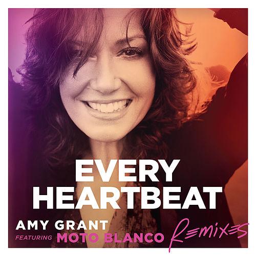 Every Heartbeat by Amy Grant
