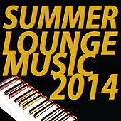 Summer Lounge Music 2014 by Various Artists