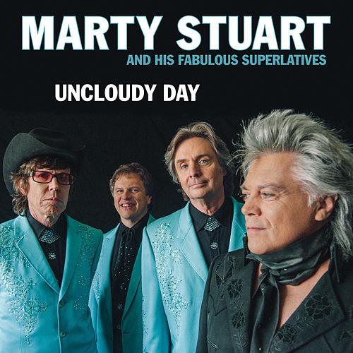 Uncloudy Day by Marty Stuart