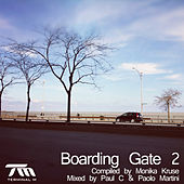 Boarding Gate 2 (Compiled By Monika Kruse, Mixed By Paul C & Paolo Martini) by Various Artists