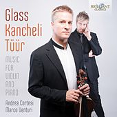 Glass & Kancheli & Tuur: Music for Violin and Piano von Andrea Cortesi