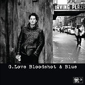Bloodshot And Blue by G. Love & Special Sauce