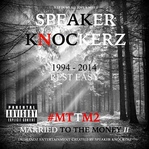Married to the Money II #Mttm2 by Speaker Knockerz
