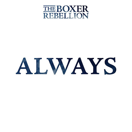 Always by The Boxer Rebellion