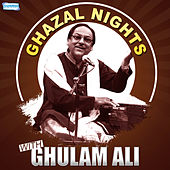 Ghazal Nights with Ghulam Ali by Ghulam Ali