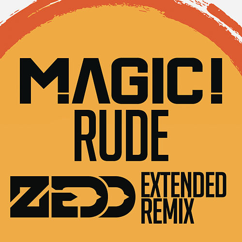 Rude (Zedd Extended Remix) by Magic!