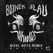 Vikings (Bixel Boys Remix) by 3LAU