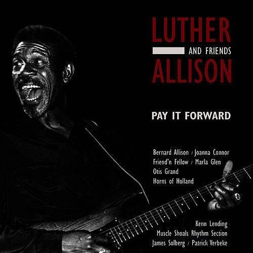 Pay It Forward by Luther Allison
