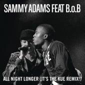 All Night Longer (It's The Kue Remix! Radio) by Sammy Adams
