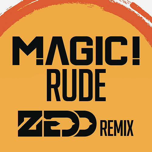 Rude (Zedd Remix) by Magic!