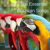 The Essential Brazilian Songs, Vol. 4 by Various Artists