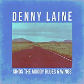 Denny Laine Sings Moody Blues & Wings von Denny Laine