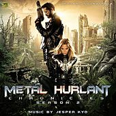 Metal Hurlant Chronicles: Season 2 (Original Soundtrack) by Jesper Kyd