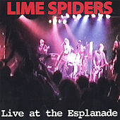 Live At The Esplanade by The Lime Spiders