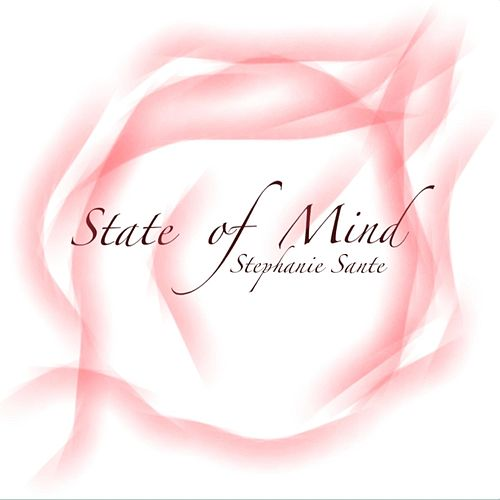 State of Mind by Stephanie Sante