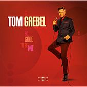 So Good to Be Me by Tom Gaebel