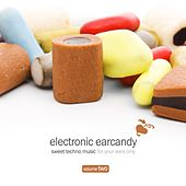 Electronic Earcandy, Vol. 2 by Various Artists