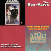 Black Rock/Gotta Groove by The Bar-Kays