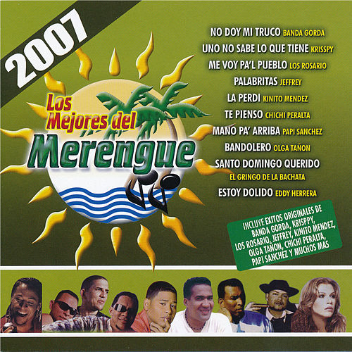 Los Mejores Del Merengue 2007 by Various Artists