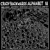 Crazy Backwards Alphabet Ii by Andy West