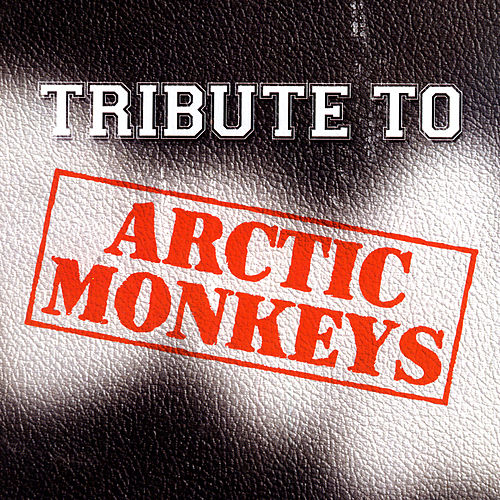 Tribute To Arctic Monkeys by Various Artists