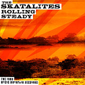Rolling Steady: The 1983 Music Mountain Sessions by The Skatalites