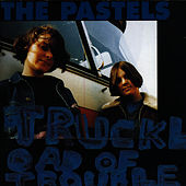 Truckload Of Trouble by The Pastels
