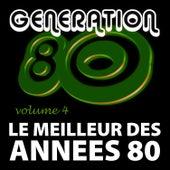 Le Meilleur Des Années 80 Vol. 4 by Génération 80