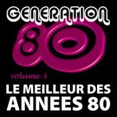 Le Meilleur Des Années 80 Vol. 3 by Génération 80