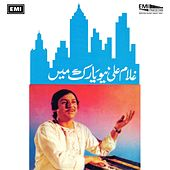 Ghulam Ali In New York by Ghulam Ali