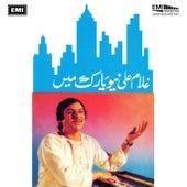Ghulam Ali In New York by Ghulam Ali