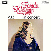 Farida Khanum In Concert Vol. 3 by Farida Khanum