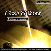 Clash & Roar - The Music Of Larry Clark by Various Artists