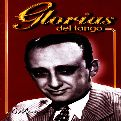 Glorias Del Tango: D'Arienzo Vol. 2 by Juan D'Arienzo
