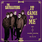 It Came To Me EP by The Satelliters